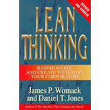 Lean Thinking: Banish Waste and Create Wealth in Your Corporation by James P. Womack and Daniel T. Jones