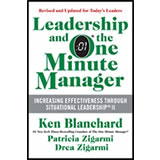 Leadership and the One Minute Manager by Kenneth Blanchard, Patricia Zigarmi, Drea Zigarmi