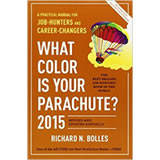 What Colour is Your Parachute 2015: A Practical Manual for Job-hunters and Career-changers by Richard N. Bolles