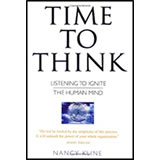 Time to Think: The power of independent thinking by Nancy Kline